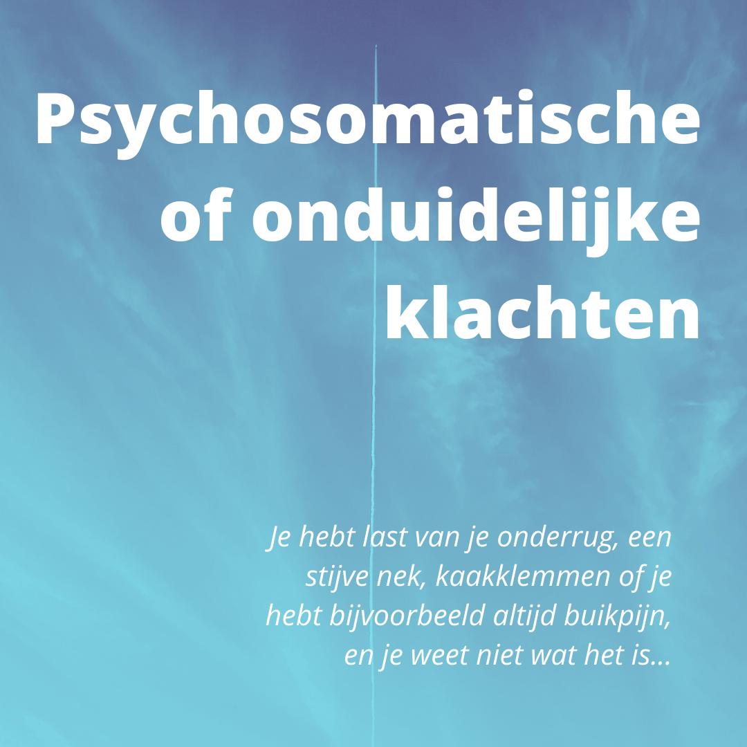 Psychosomatische of onduidelijke klachten?